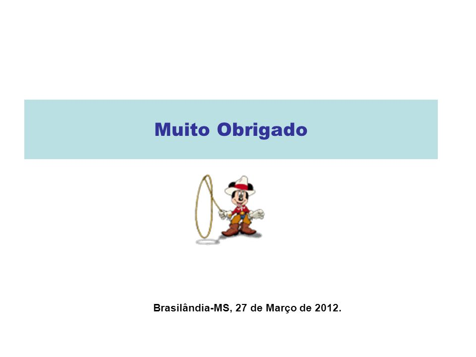 Brasilândia-MS, 27 de Março de 2012.