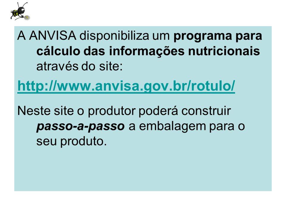 A ANVISA disponibiliza um programa para cálculo das informações nutricionais através do site: