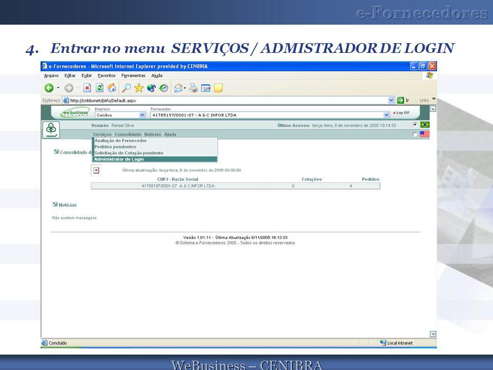 Entrar no menu SERVIÇOS / ADMISTRADOR DE LOGIN