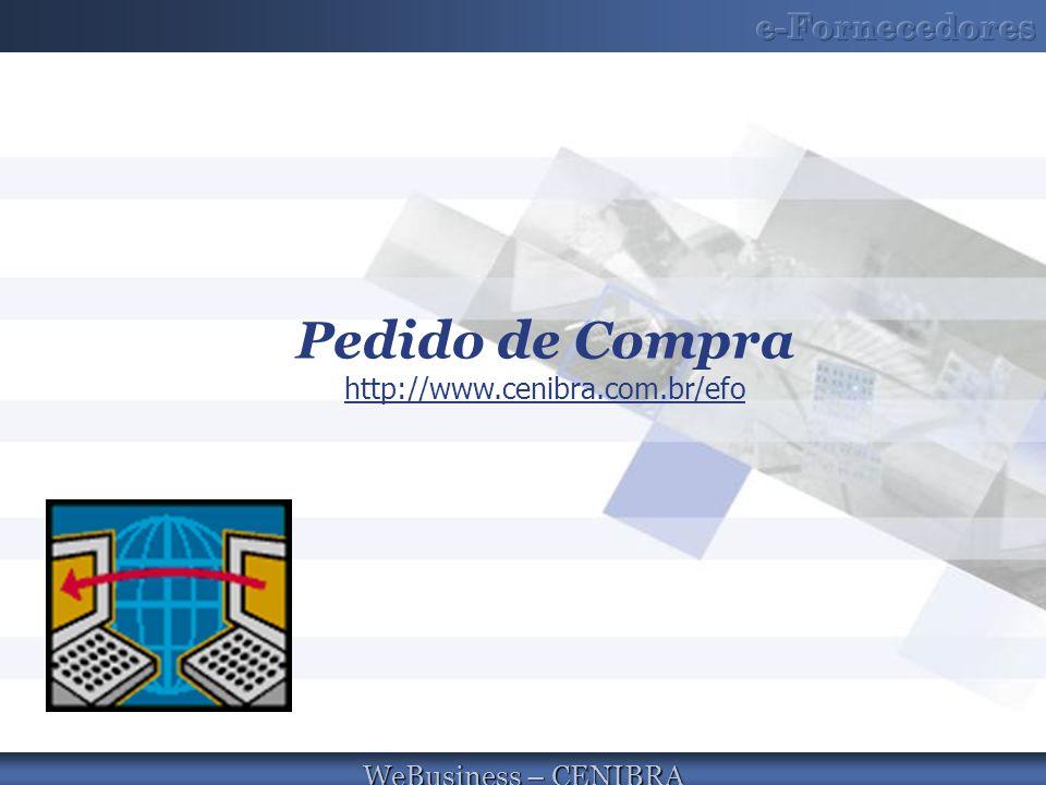 Pedido de Compra http://www.cenibra.com.br/efo