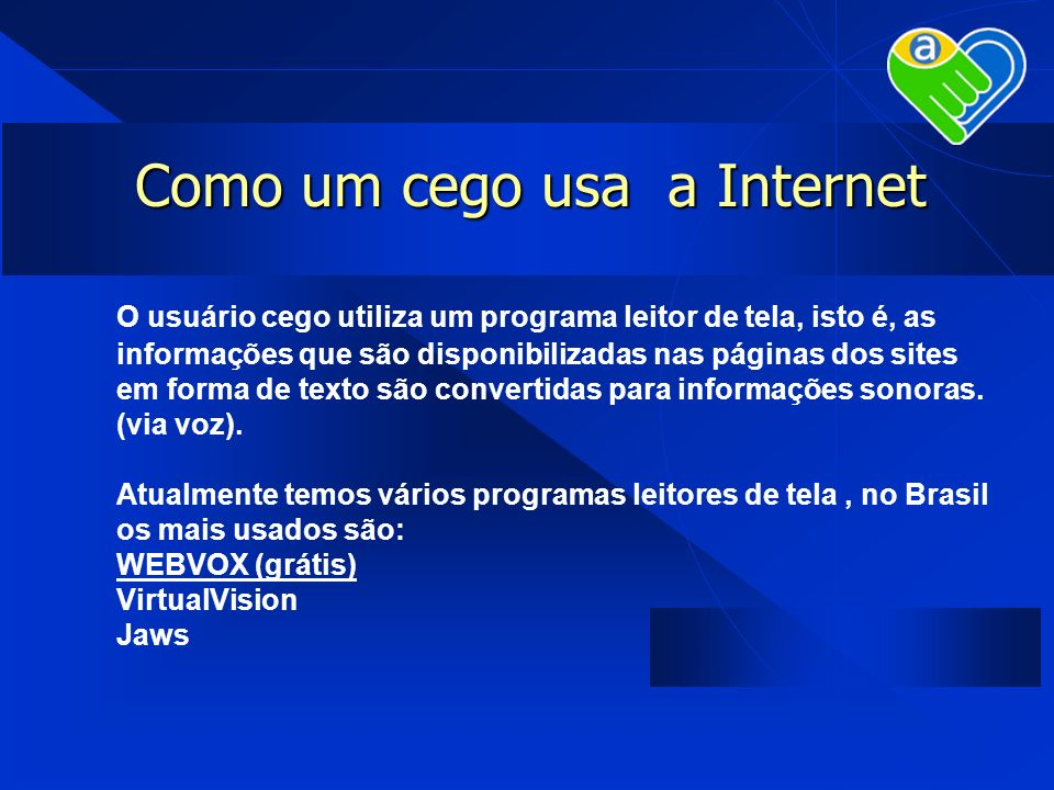 Como um cego usa a Internet