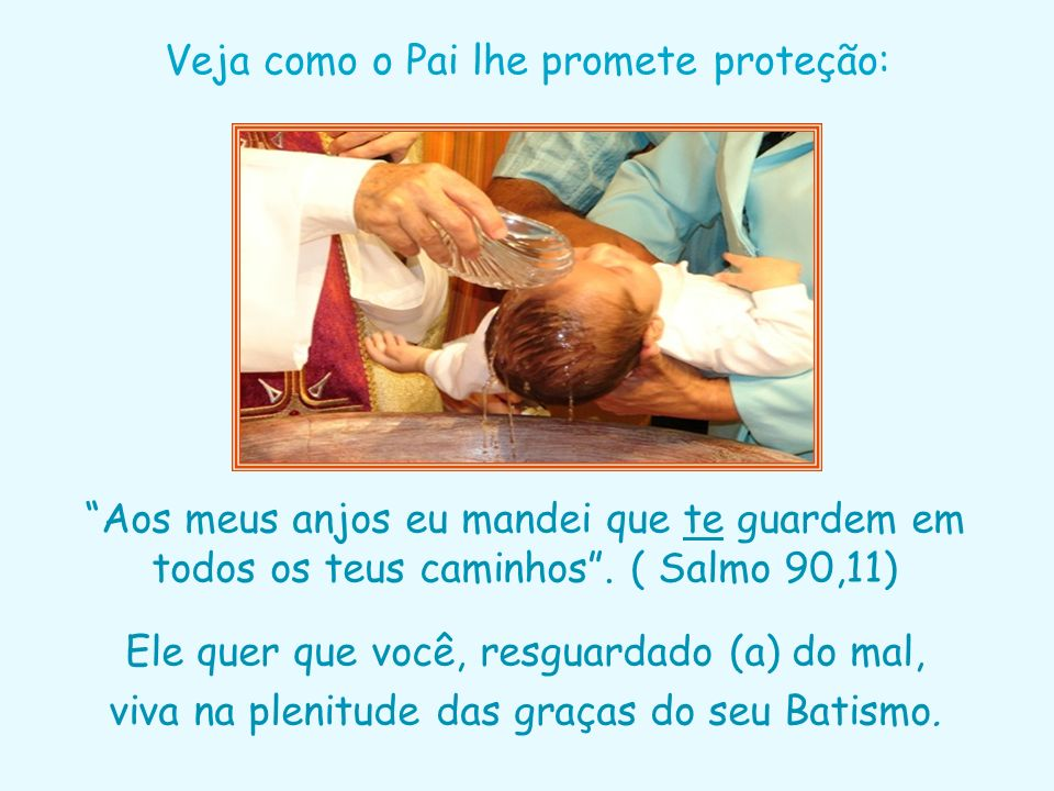 Veja como o Pai lhe promete proteção: