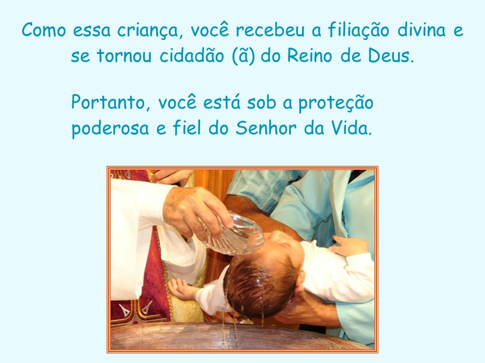 Como essa criança, você recebeu a filiação divina e se tornou cidadão (ã) do Reino de Deus.