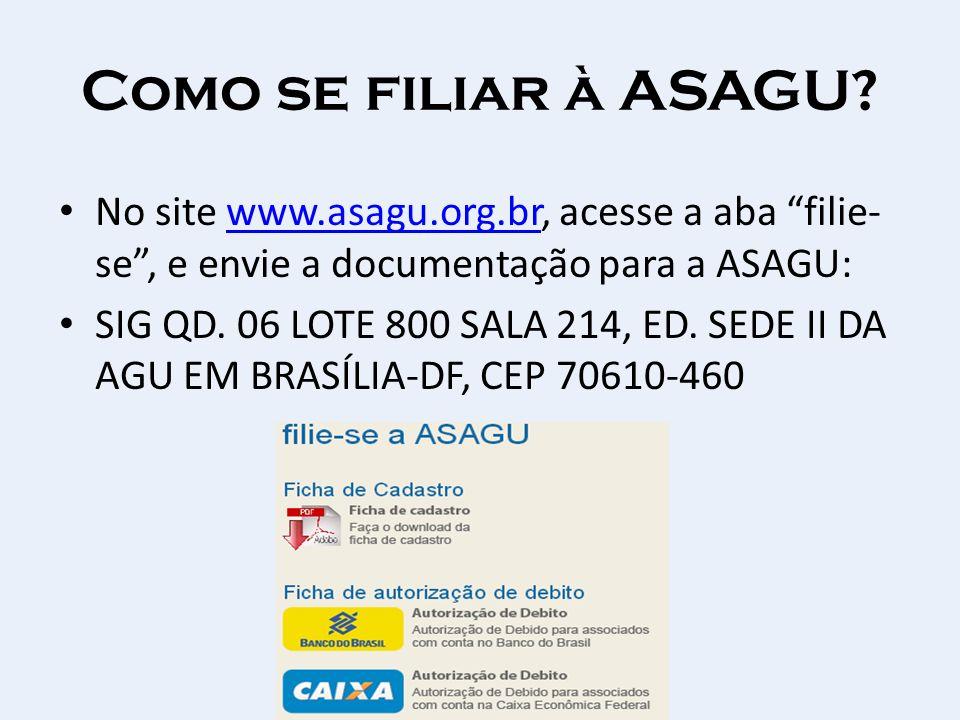 Como se filiar à ASAGU No site www.asagu.org.br, acesse a aba filie-se , e envie a documentação para a ASAGU: