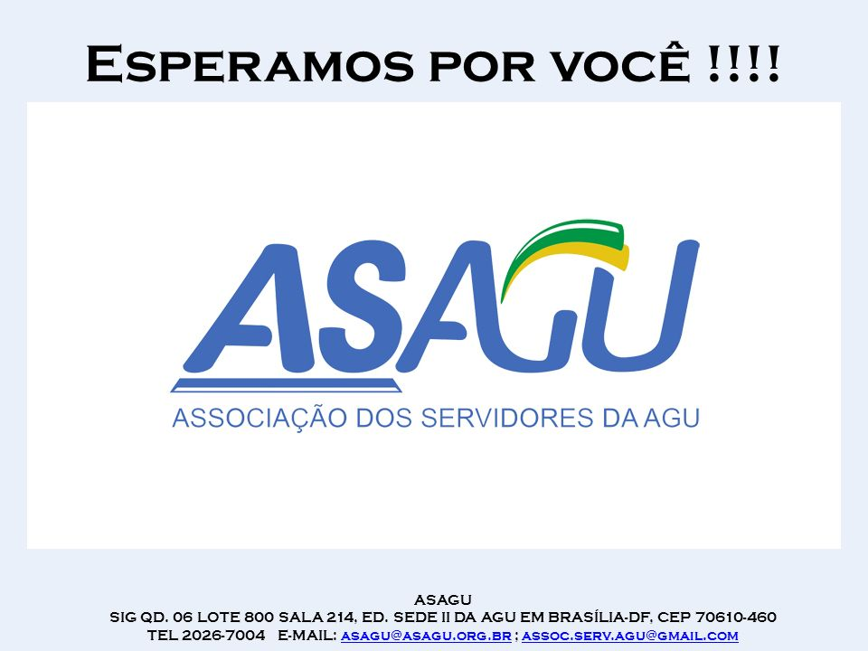 TEL 2026-7004 E-MAIL: asagu@asagu.org.br ; assoc.serv.agu@gmail.com