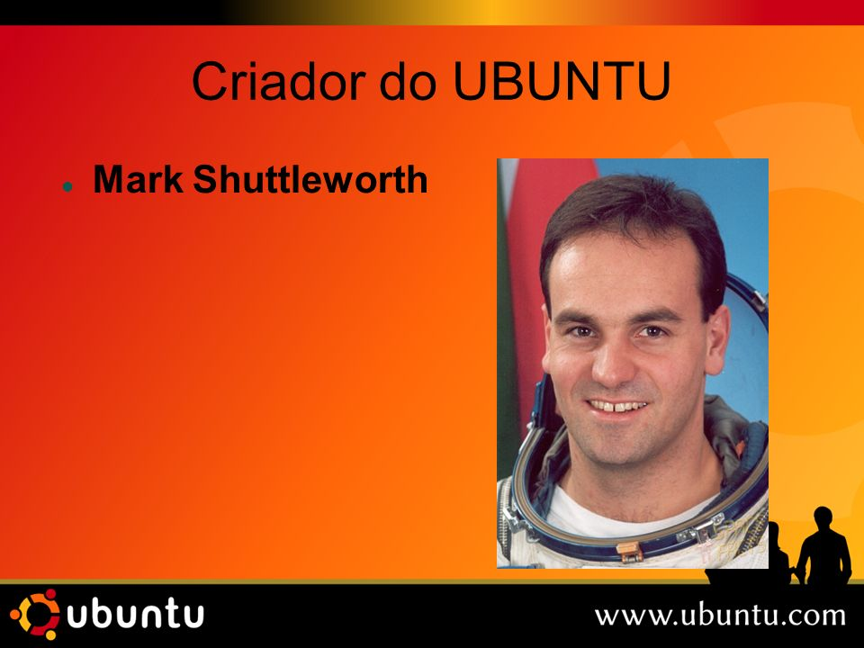 Criador do UBUNTU Mark Shuttleworth