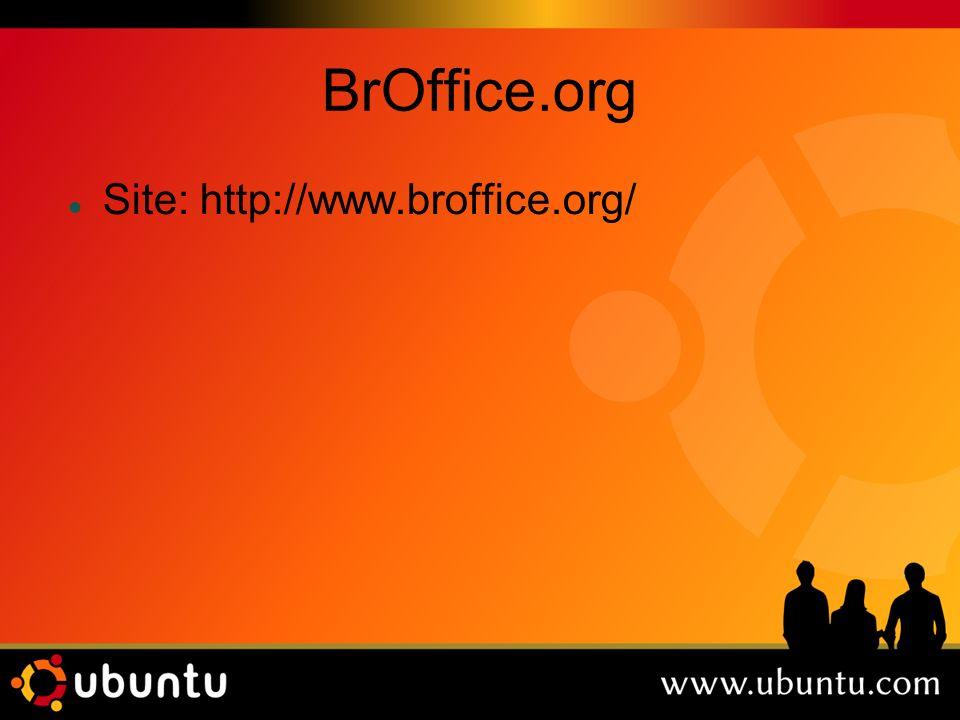 BrOffice.org Site: http://www.broffice.org/