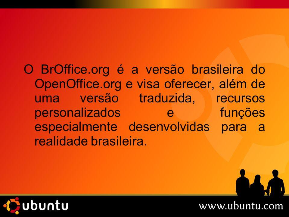 O BrOffice. org é a versão brasileira do OpenOffice