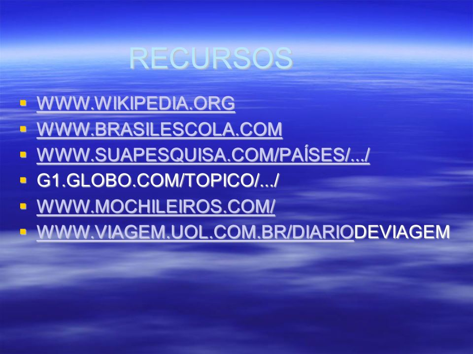 RECURSOS WWW.WIKIPEDIA.ORG WWW.BRASILESCOLA.COM
