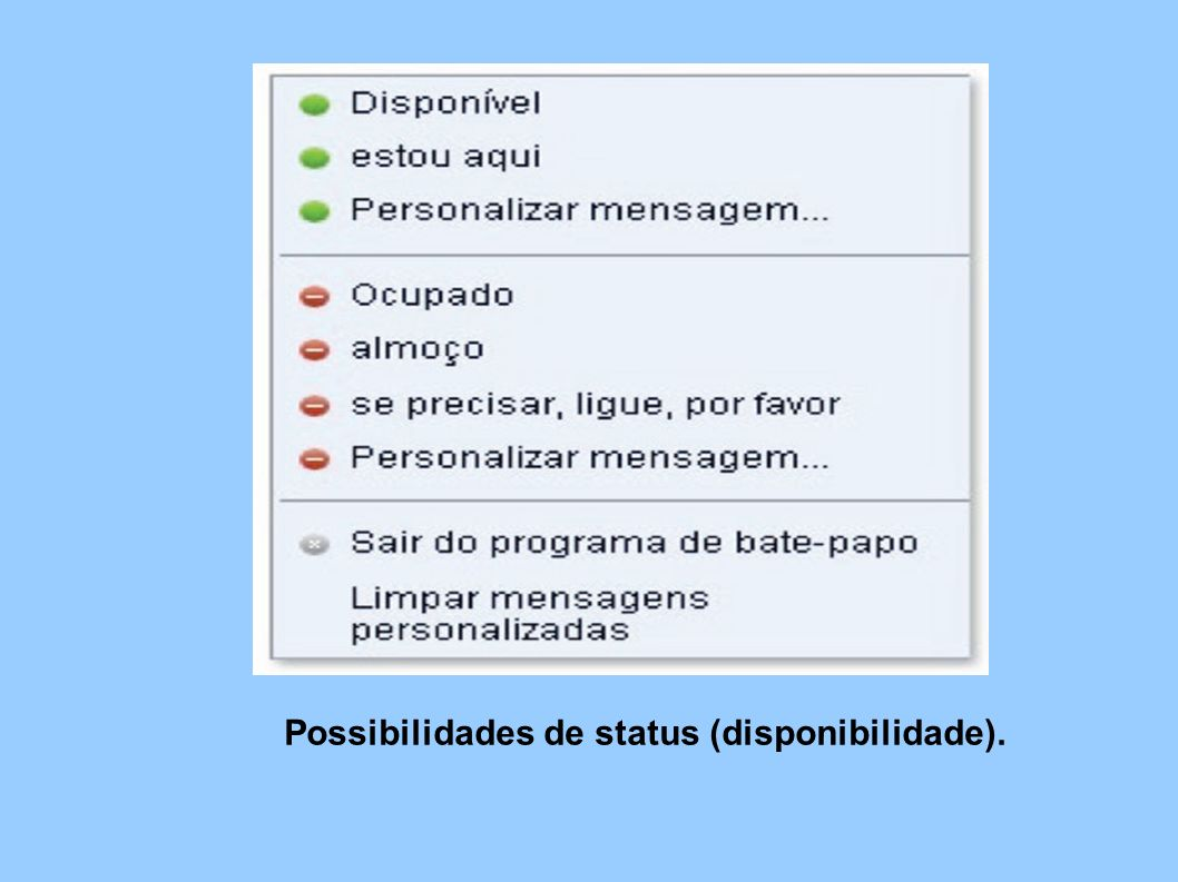Possibilidades de status (disponibilidade).