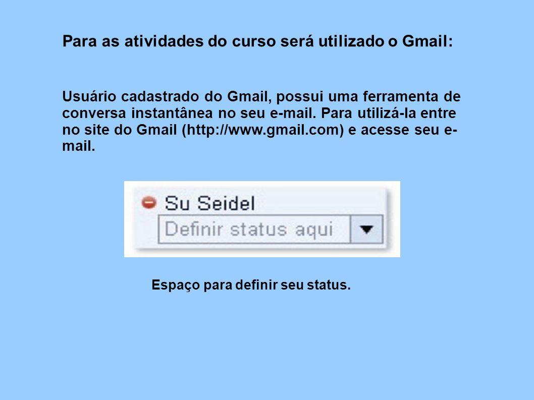 Para as atividades do curso será utilizado o Gmail: