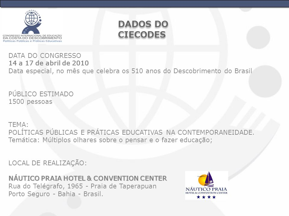DADOS DO CIECODES DATA DO CONGRESSO 14 a 17 de abril de 2010