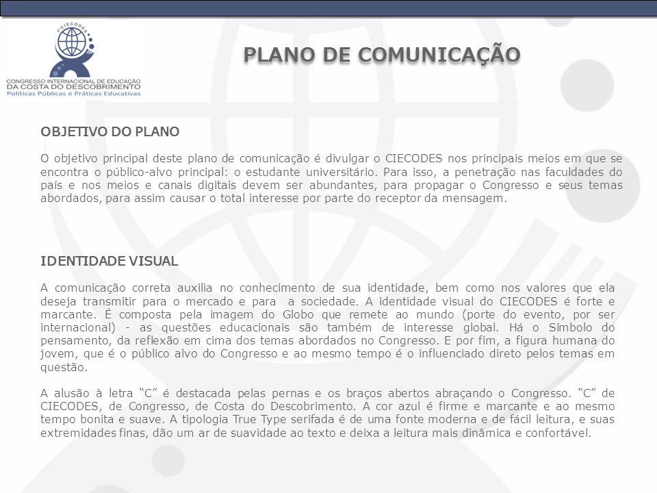 PLANO DE COMUNICAÇÃO OBJETIVO DO PLANO IDENTIDADE VISUAL