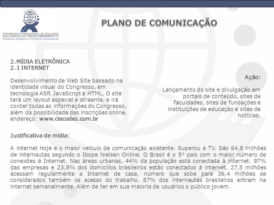 PLANO DE COMUNICAÇÃO 2.MÍDIA ELETRÔNICA 2.1 INTERNET