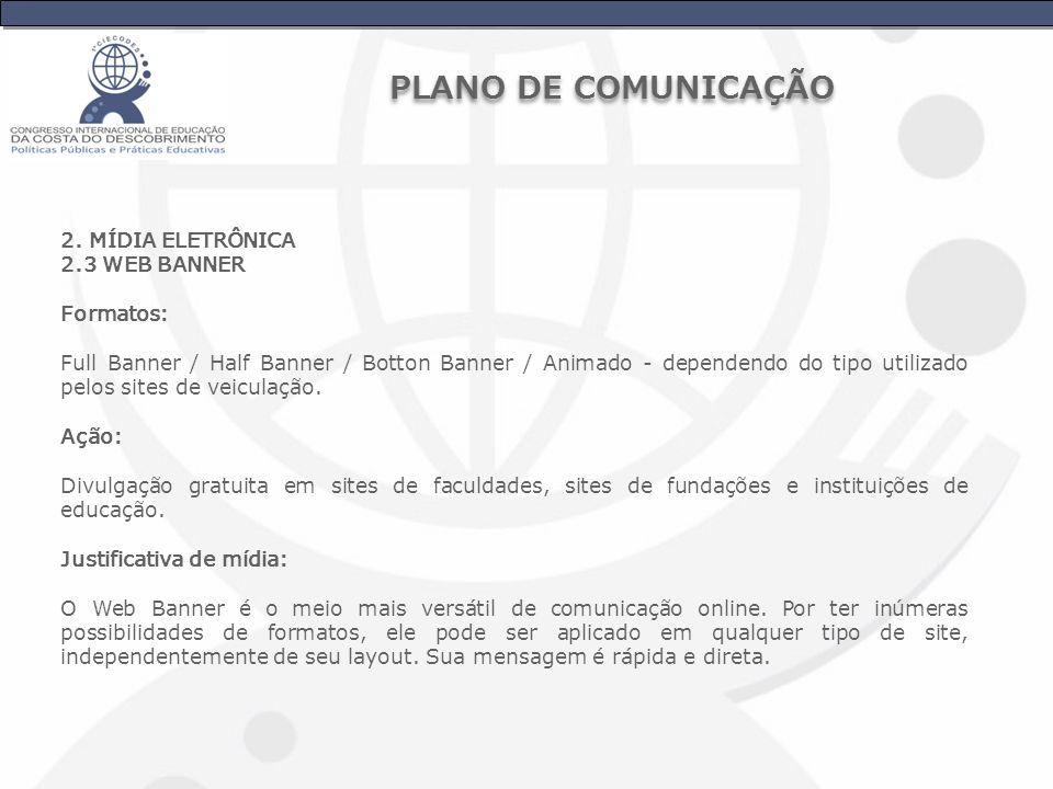 PLANO DE COMUNICAÇÃO 2. MÍDIA ELETRÔNICA 2.3 WEB BANNER Formatos: