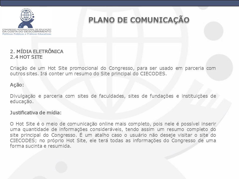 PLANO DE COMUNICAÇÃO 2. MÍDIA ELETRÔNICA 2.4 HOT SITE