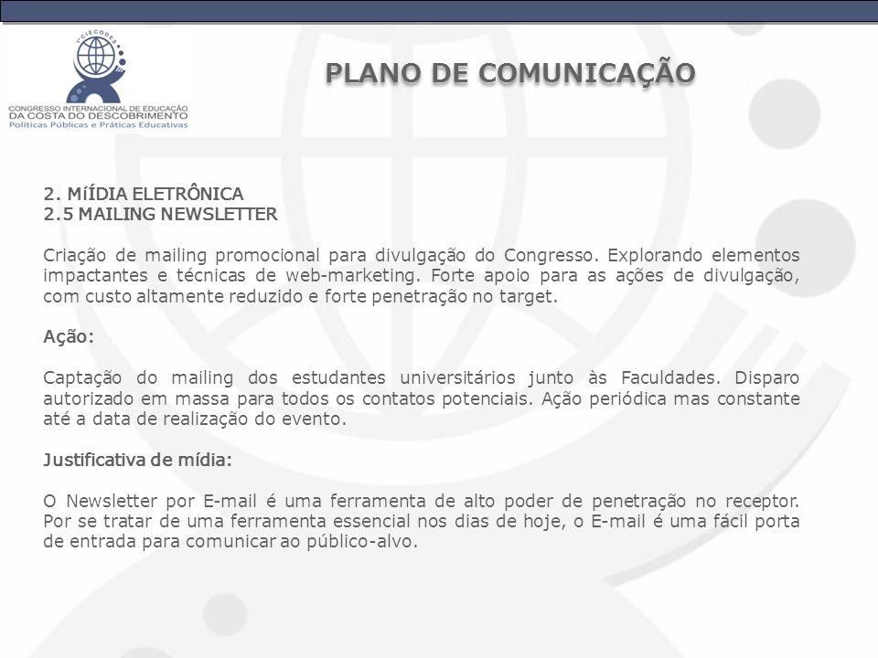 PLANO DE COMUNICAÇÃO 2. MíÍDIA ELETRÔNICA 2.5 MAILING NEWSLETTER