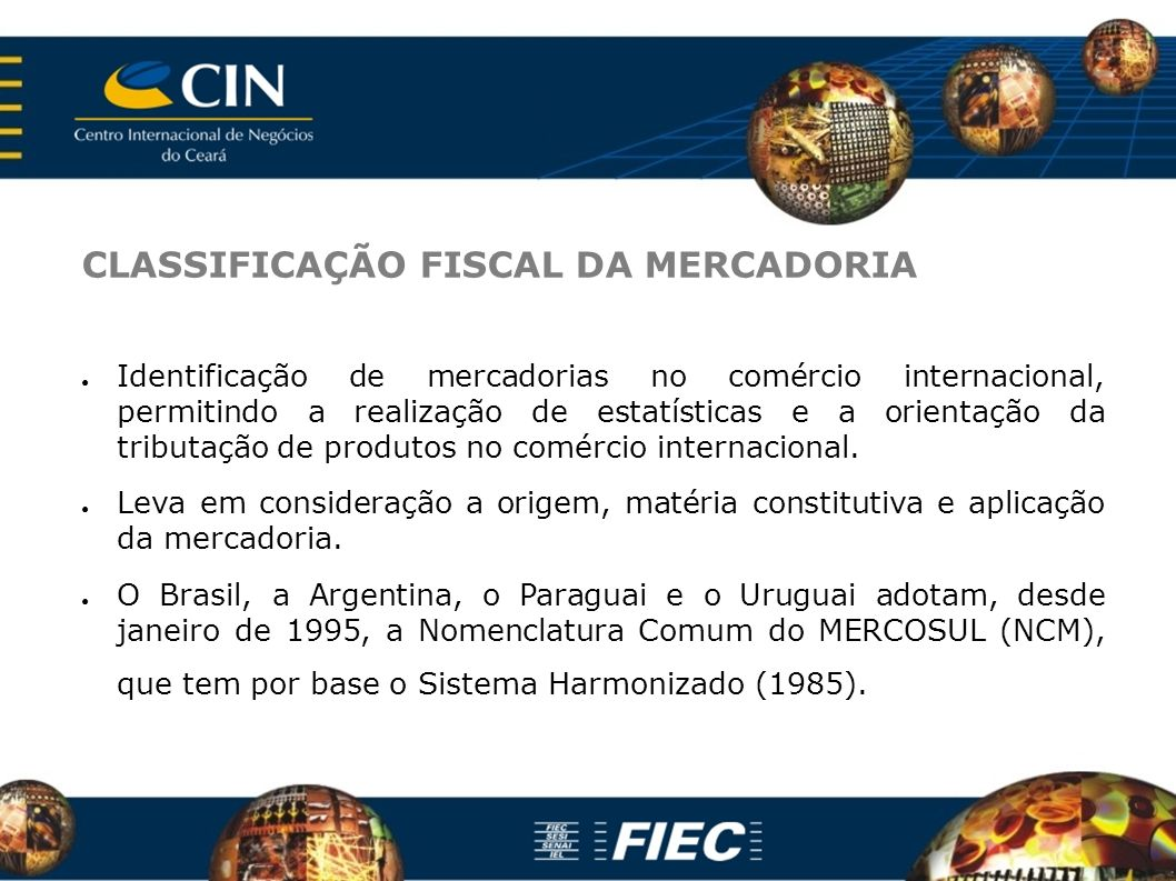CLASSIFICAÇÃO FISCAL DA MERCADORIA