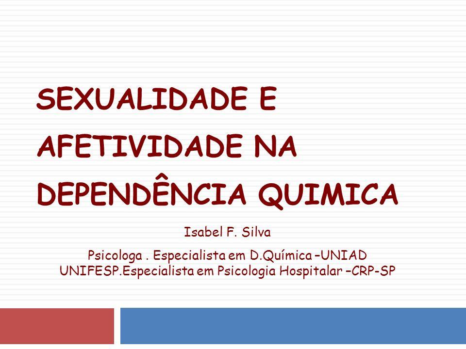 SEXUALIDADE E AFETIVIDADE NA DEPENDÊNCIA QUIMICA