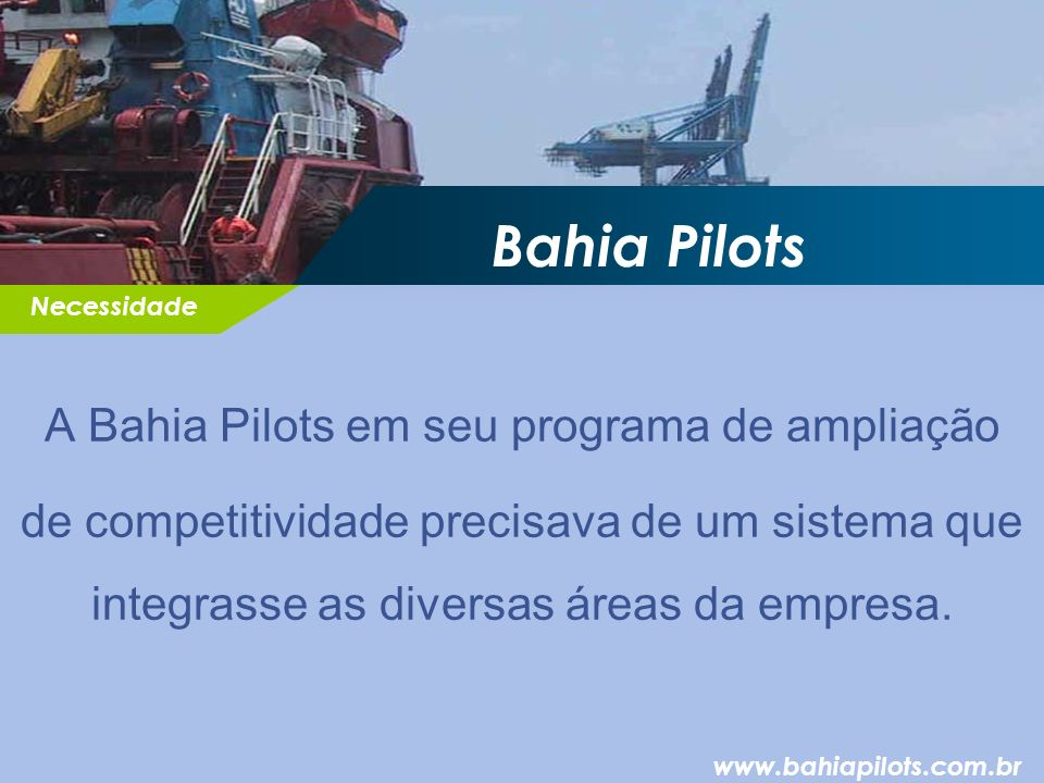 A Bahia Pilots em seu programa de ampliação