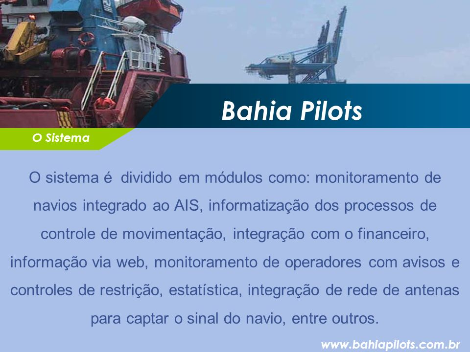 Bahia Pilots O Sistema.