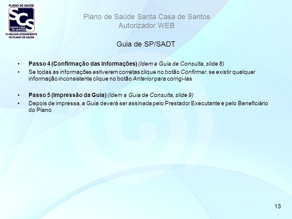 Guia de SP/SADT Passo 4 (Confirmação das Informações) (Idem a Guia de Consulta, slide 8)