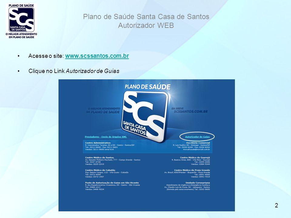 Acesse o site: www.scssantos.com.br