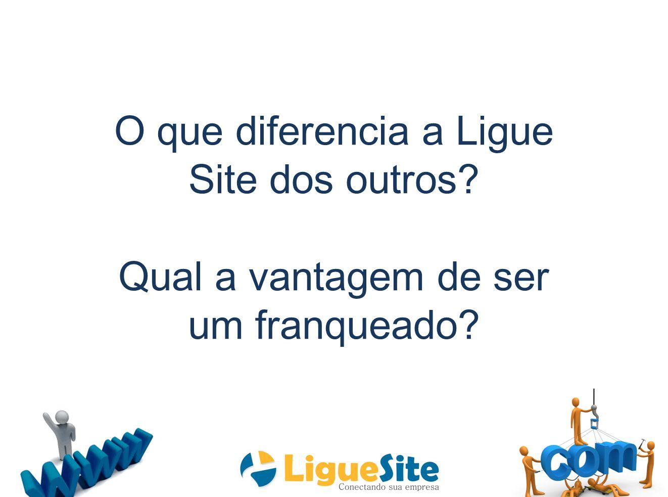 O que diferencia a Ligue Site dos outros