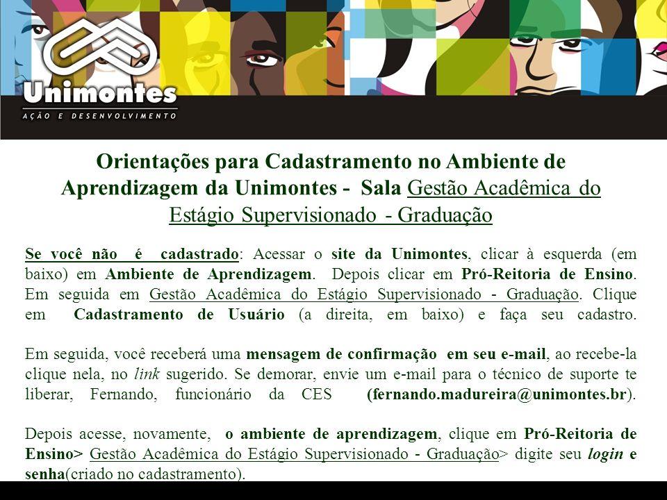 Orientações para Cadastramento no Ambiente de Aprendizagem da Unimontes - Sala Gestão Acadêmica do Estágio Supervisionado - Graduação