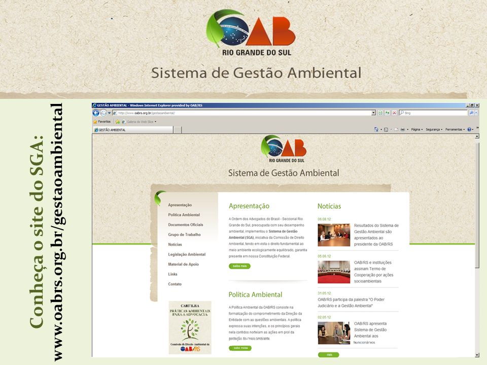 Conheça o site do SGA: www.oabrs.org.br/gestaoambiental