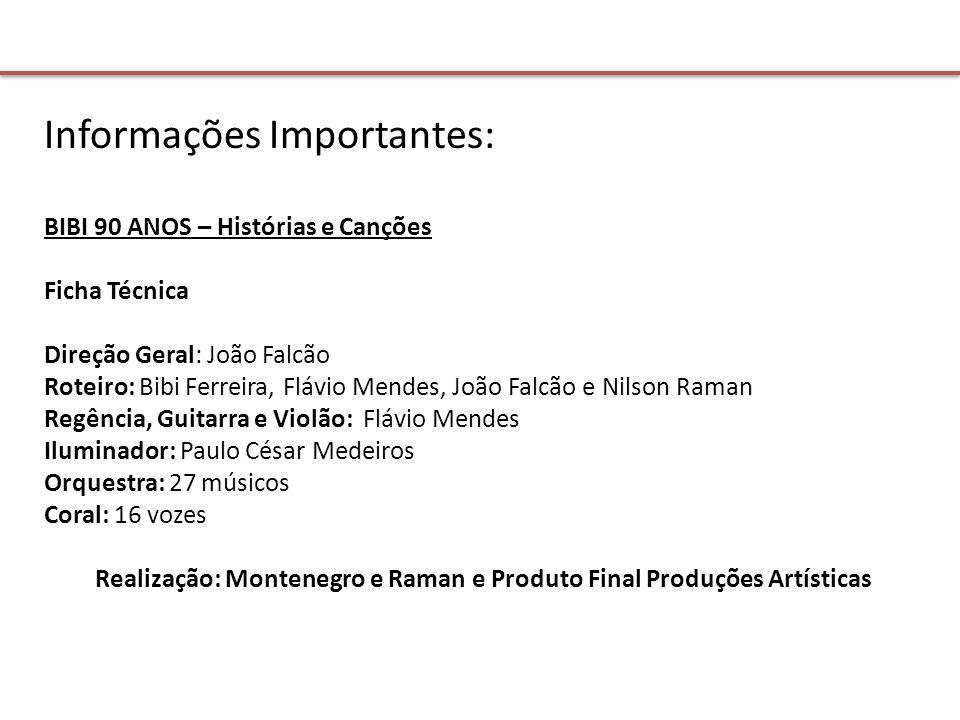 Realização: Montenegro e Raman e Produto Final Produções Artísticas