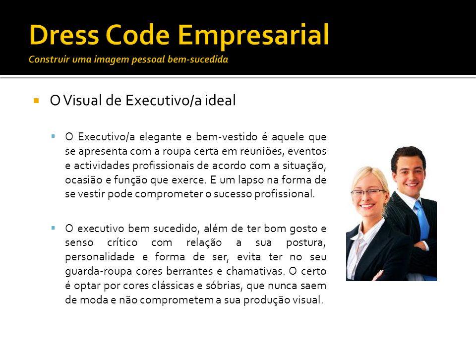 Dress Code Empresarial Construir uma imagem pessoal bem-sucedida