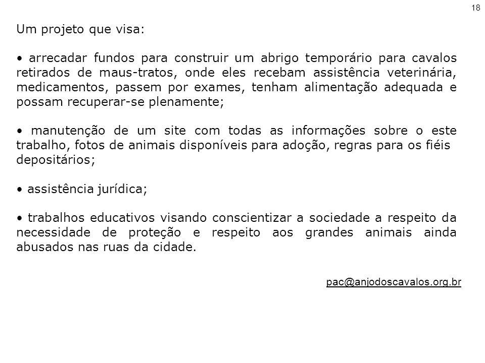 depositários; • assistência jurídica;