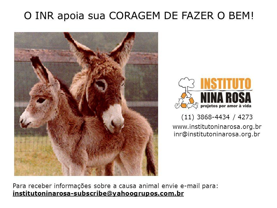O INR apoia sua CORAGEM DE FAZER O BEM!