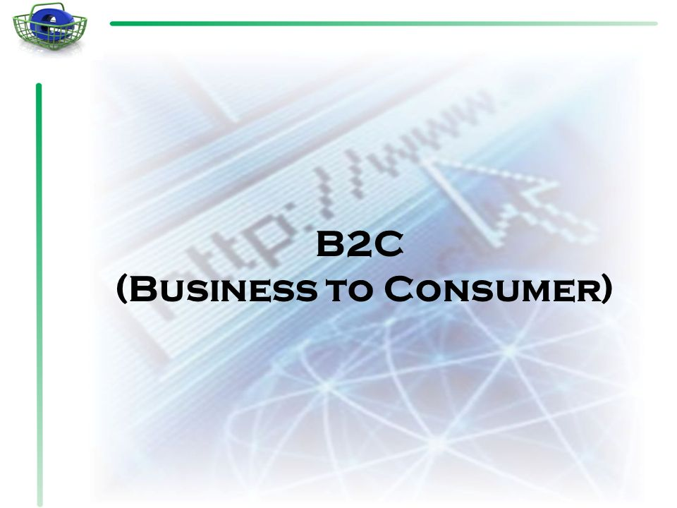 (Business to Consumer)