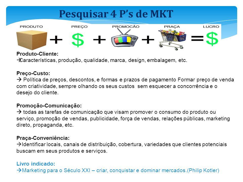 Pesquisar 4 P's de MKT Produto-Cliente: