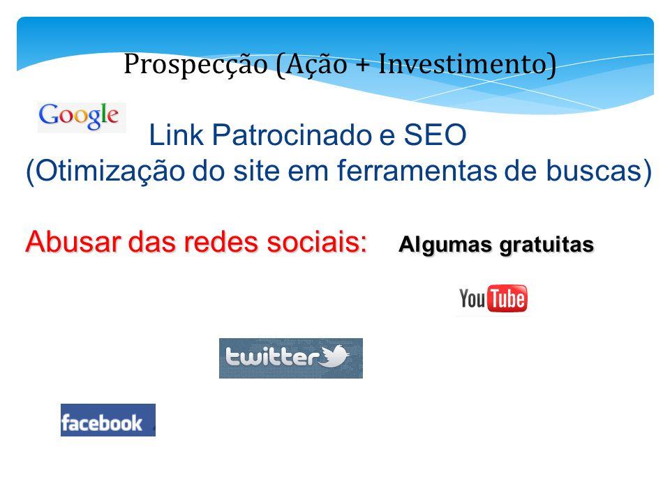 Prospecção (Ação + Investimento)