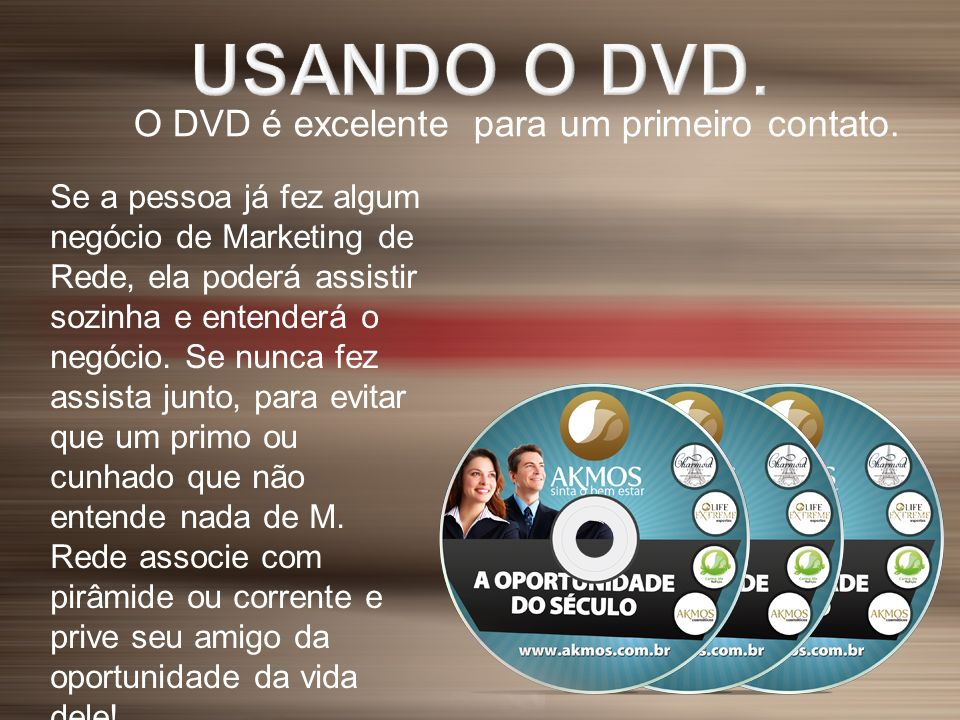 USANDO O DVD. O DVD é excelente para um primeiro contato.
