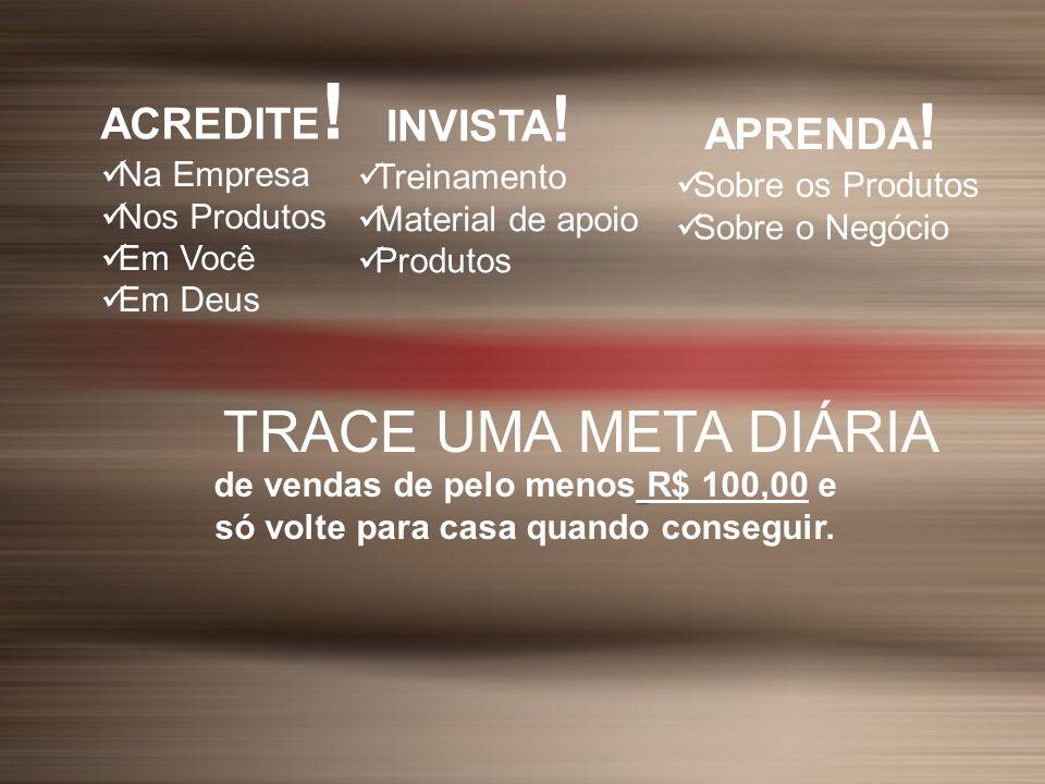 TRACE UMA META DIÁRIA ACREDITE! INVISTA! APRENDA! Na Empresa