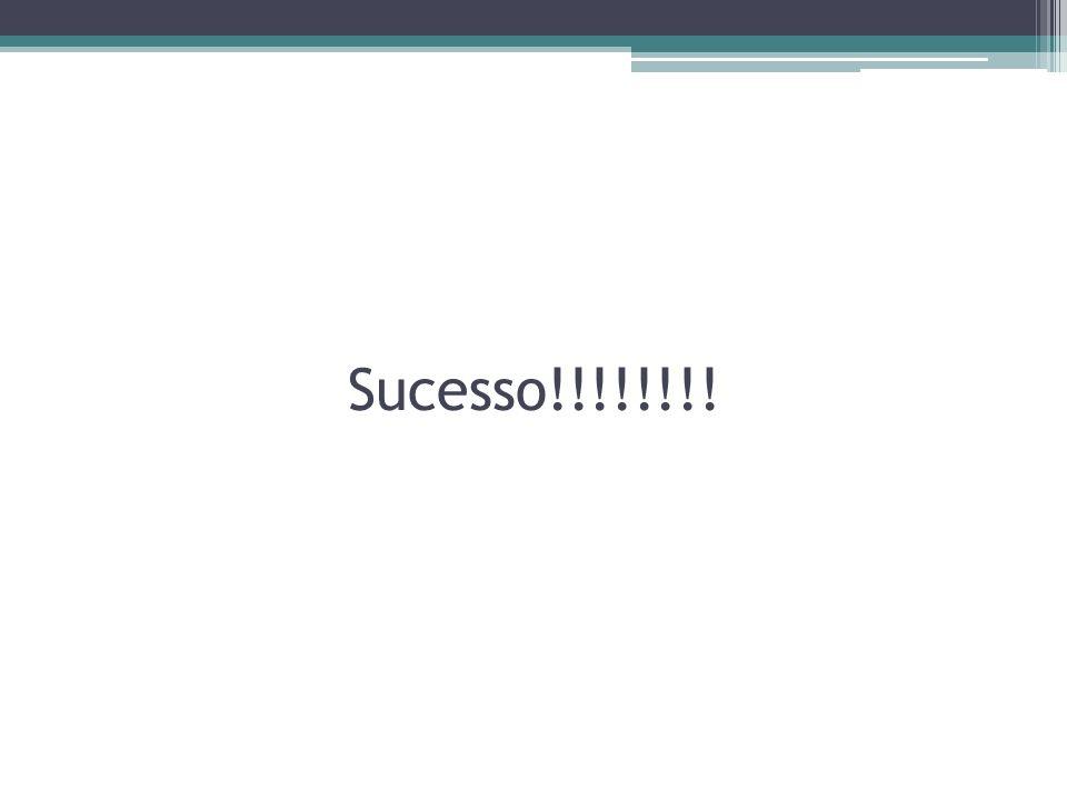 Sucesso!!!!!!!!