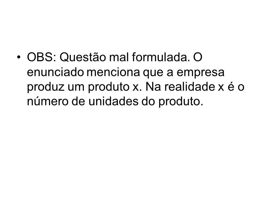 OBS: Questão mal formulada