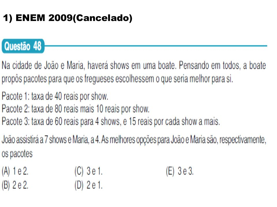 1) ENEM 2009(Cancelado)