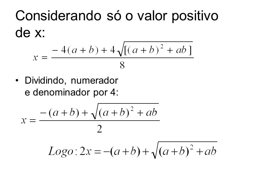 Considerando só o valor positivo de x: