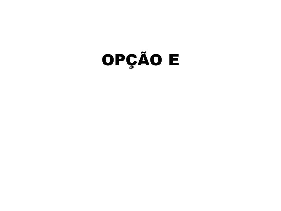 OPÇÃO E