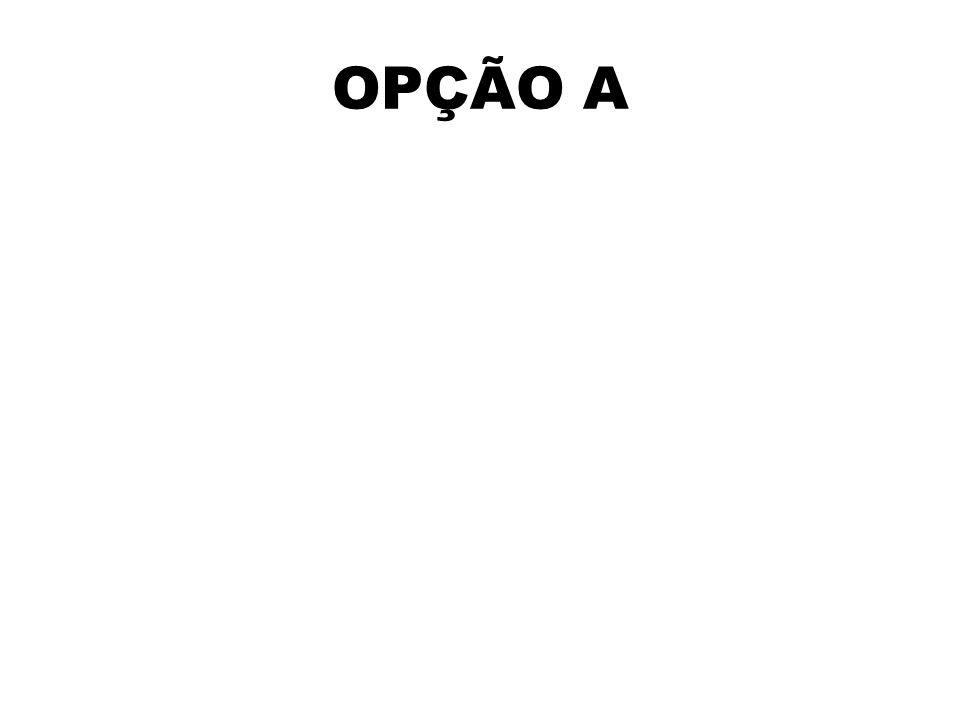 OPÇÃO A
