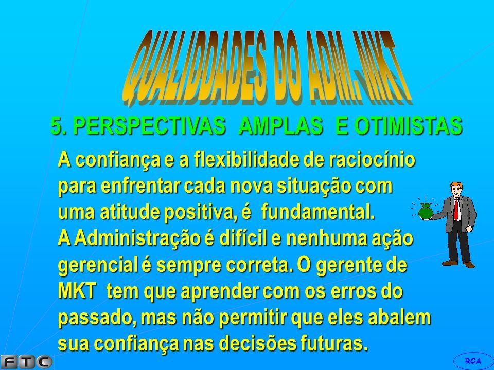 5. PERSPECTIVAS AMPLAS E OTIMISTAS