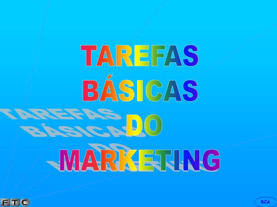 TAREFAS BÁSICAS DO MARKETING