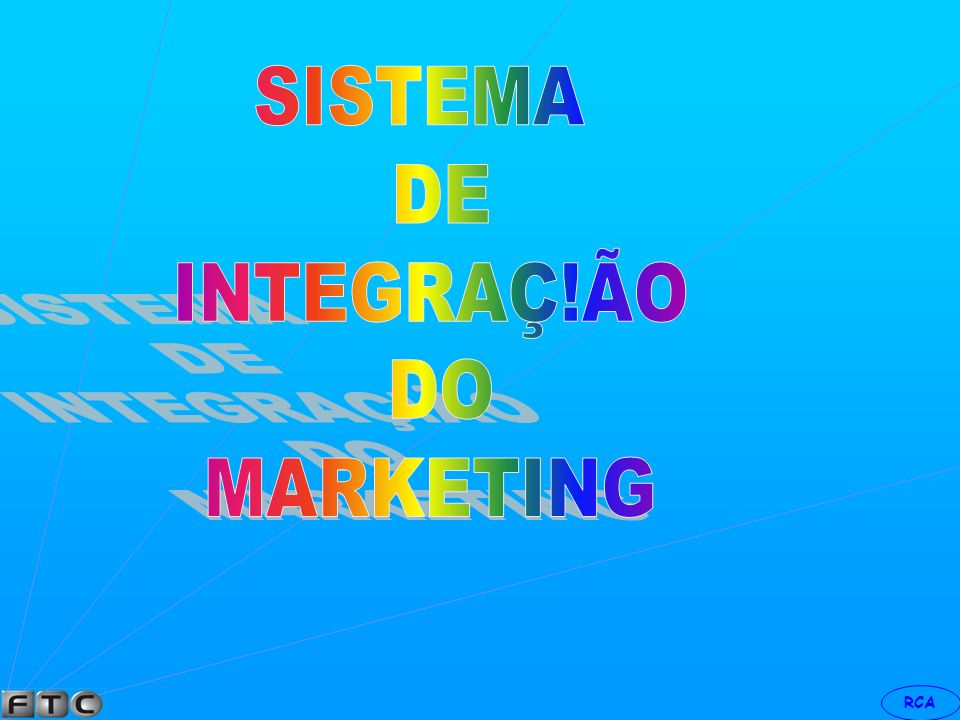 SISTEMA DE INTEGRAÇ!ÃO DO MARKETING