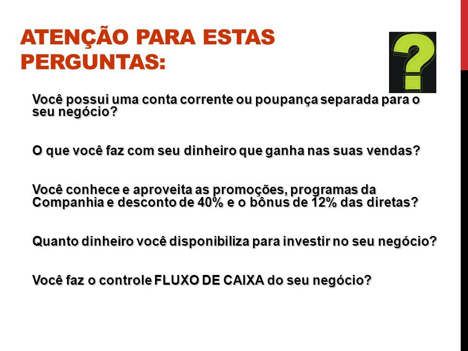 ATENÇÃO PARA ESTAS PERGUNTAS: