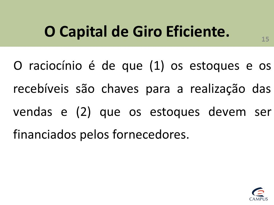 O Capital de Giro Eficiente.